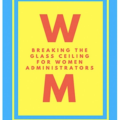 Breaking the Glass Ceiling for Women Administrators